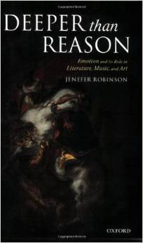 Deeper than Reason: Emotion and its Role in Literature, Music, and Art (2007)